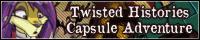 Twisted Histories Capsule Adventure
